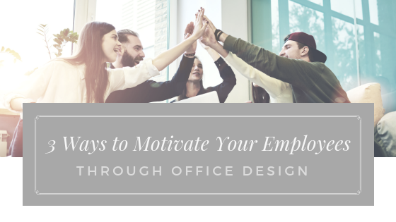 3 Ways To Motivate Your Employees Through Office Design