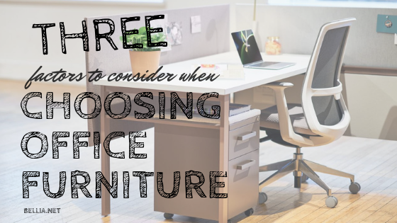 3 Factors to consider when Choosing Office Furniture
