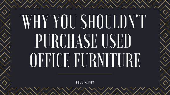 Why you shouldn't purchase used office furniture