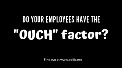 "Do your employees have the ""Ouch Factor"""